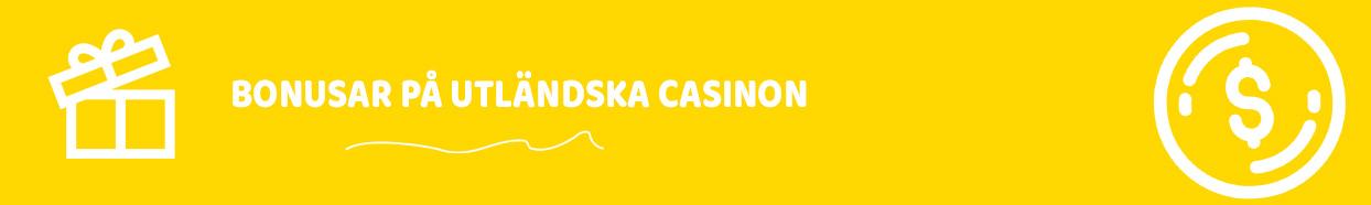 bonusar på utländska casinon